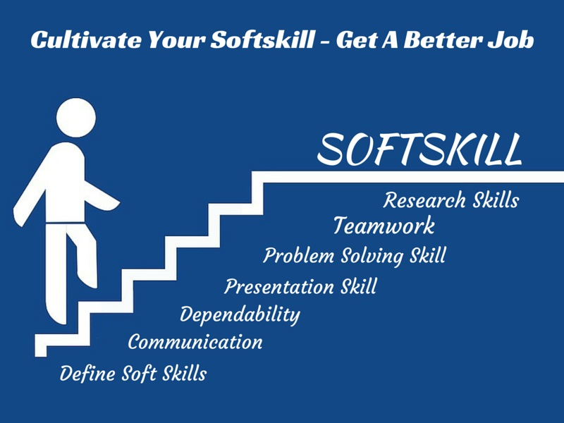 soft skills students need to develop to get a better job soft skills ...